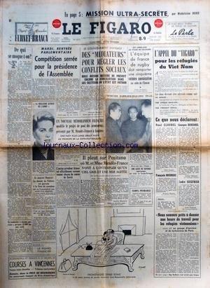 FIGARO (LE) [No 3215] du 08/01/1955 - COMPETITION SERREE POUR LA PRESIDENCE DE L'ASSEMBLEE - DES MEDIATEURS POUR REGLER LES CONFLITS SOCIAUX - L'ENTRETIEN HAMMARSKJOELD - CHOU EN-LAI - CE QUE NOUS DECLARENT / PAUL CLAUDEL - GEORGE DUHAMEL - FRANCOIS MAURIAC ET ANDRE SIEGFRIED - MENDES-FRANCE A POSITANO - L'EX-PRESIDENT ARBENZ RECONNU COMME CITOYEN DU CANTON DE ZURICH - LE POURVOI DOMINICI - LA MEILLEURE ACTRICE DE L'ANNEE / GRACE KELLY - MISSION ULTRA-SECRETE PAR MADELAINE DUKE
