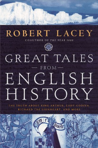 great-tales-from-english-history-the-truth-about-king-arthur-lady-godiva-richard-the-lionheart-and-m