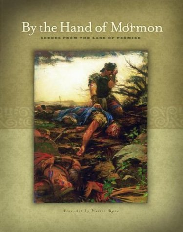 By the Hand of Mormon: Scenes from the Land of Promise by Walter Rane (2003-10-02)