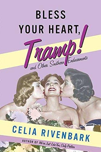 [(Bless Your Heart, Tramp : And Other Southern Endearments)] [By (author) Celia Rivenbark] published on (May, 2006)