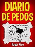 Diario de Pedos: Meteduras de Pata y Otras Situaciones Graciosas de un Niño Pedorro