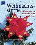 Weihnachtssterne: Schneiden, falten, flechten
