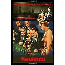 Vendetta!: Mycroft Holmes - Il Fratello di Sherlock Holmes (Gli Epigoni di Sherlock Holmes, Band 13)