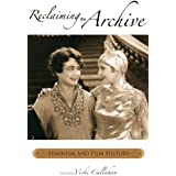 Reclaiming the Archive: Feminism and Film History (Contemporary Approaches to Film and Media Series) (English Edition)