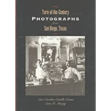 [(Turn-of-the-Century Photographs from San Diego, Texas)] [By (author) Crimm Ana Carolina Castillo ] published on (November, 2003)
