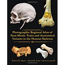 Photographic Regional Atlas of Non-Metric Traits and Anatomical Variants in the Human Skeleton
