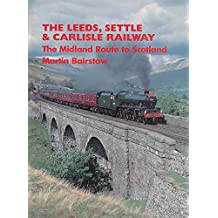 Leeds, Settle and Carlisle Railway (The Midland Route to Scotland)