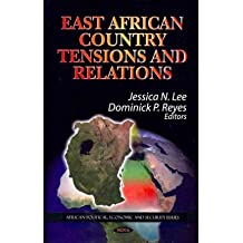 [(East African Country Tensions & Relations)] [ Edited by Jessica N. Lee, Edited by Dominick P. Reyes ] [March, 2012]
