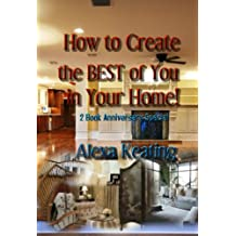 How to Create the BEST of You in Your Home (English Edition)