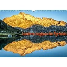 Lumieres Magiques Des Pyrenees 2017: Lumieres Des Grands Parcs Nationaux Des Pyrenees (Calvendo Nature)