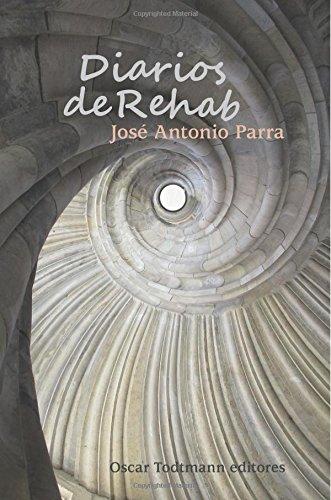 Descargar Libro Diarios de Rehab (OT editores) de Sr. José Antonio Parra