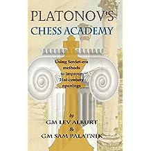 Platonov′s Chess Academy – Using Soviet–era Methods to Improve 21st–Century Openings
