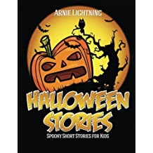 Halloween Stories: Spooky Short Stories for Kids, Jokes, and Coloring Book! (Haunted Halloween Fun) (Volume 1) by Arnie Lightning (2015-09-11)