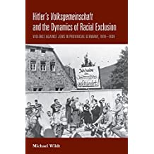 Hitler's Volksgemeinschaft and the Dynamics of Racial Exclusion: Violence Against Jews in Provincial Germany, 1919-1939