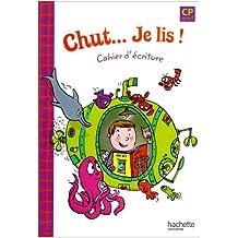 Chut... je lis ! : Cahier d'écriture CP