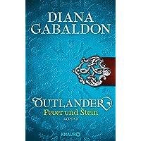Outlander – Feuer und Stein: Roman