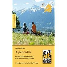 Alpenradler: Auf der Via Claudia Augusta von Deutschland nach Italien