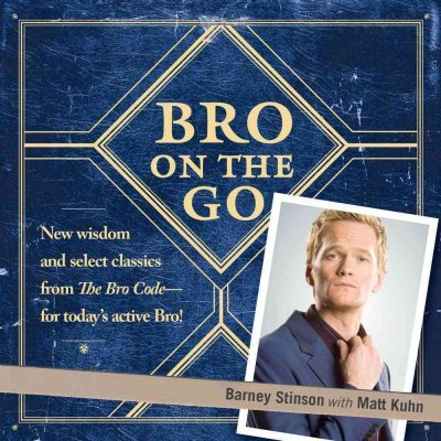 [(Bro on the Go)] [By (author) Barney Stinson ] published on (December, 2009)