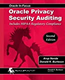 Oracle Privacy Security Auditing: Includes Hipaa Regulatory Compliance: Volume 47 (Oracle In-Focus)