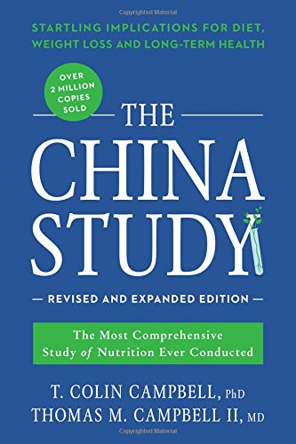 the-china-study-the-most-comprehensive-study-of-nutrition-ever-conducted-and-the-startling-implicati