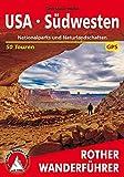 USA - Südwesten: Nationalparks und Naturlandschaften. 50 Touren. Mit GPS-Tracks (Rother Wanderführer)