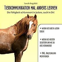 Tierkommunikation mal anders lernen: Die Fähigkeit schlummert in jedem, auch in Dir!
