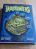 Trollhunters: The book that inspired the Netflix series by Daniel Kraus, Sean Murray (illustrator) Guillermo Del Toro(2015-07-07)