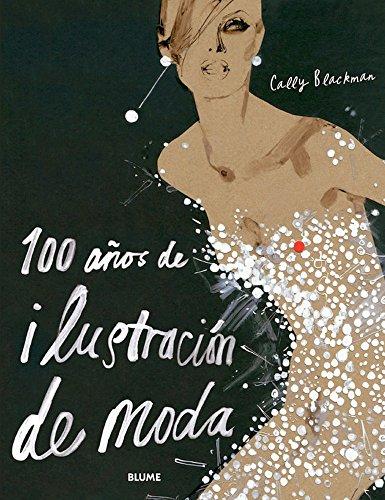 100 a¿os de ilustraci¢n de moda por Cally Blackman