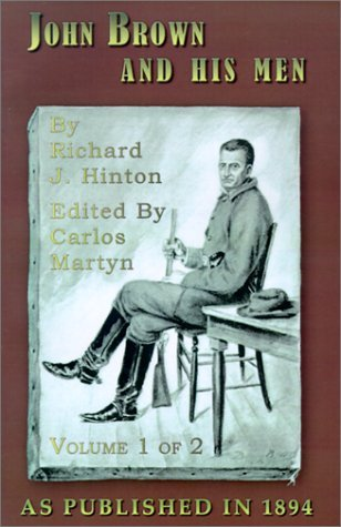 John Brown and His Men: With Some Account of the Roads They Traveled to Reach Harper's Ferry, Volume 1 by Richard J. Hinton (2001-07-01)