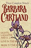 three complete novels lights laughter and a lady love in the moon bride to the king by barbara cartland 1994 06 27