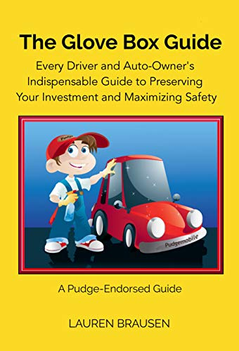 The Glove Box Guide: Every Driver and Auto-Owner\'s Indispensable Guide to Preserving Your Investment and Maximizing Safety: Revised Edition 2019 (English Edition)