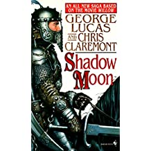 Shadow Moon: Book One of the Saga Based on the Movie Willow (The Chronicles of the Shadow War)