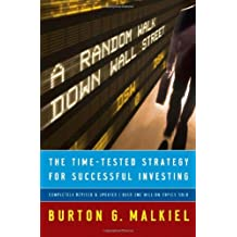 A Random Walk Down Wall Street: The Time-Tested Strategy for Successful Investing (Ninth Edition) by Burton G. Malkiel (2007-01-17)