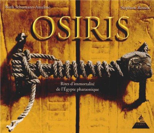 Osiris : Rites d'immortalité de l&#...