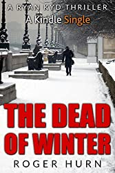 The Dead of Winter: A Ryan Kyd Thriller (Kindle Single Book 3)