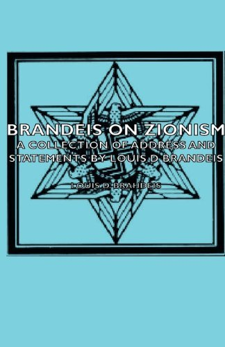 Brandeis On Zionism - A Collection Of Address And Statements By Louis D Brandeis by Louis D. Brahdeis (2007-03-15)