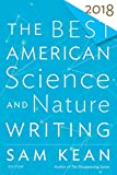 The Best American Science and Nature Writing 2018 (The Best American Series )