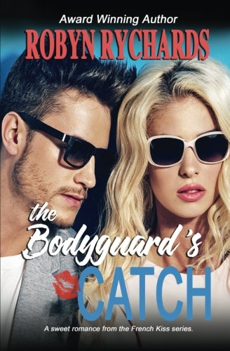 The Bodyguard's Catch (French Kiss, Band 2)