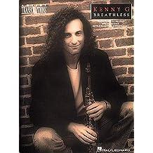 Kenny G/Breathless: Soprano, Alto, and Tenor Saxophone