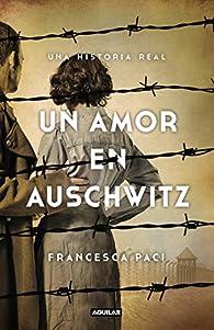 Un amor en Auschwitz par Francesca Paci