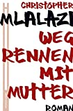 Wegrennen mit Mutter - Christoper Mlalazi