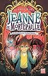 Jeanne de Mortepaille, tome 3 : La Prophétie de l'Enfant-Source par Noël