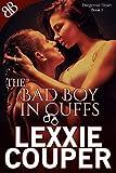 The Bad Boy In Cuffs (Dangerous Desire Book 3)