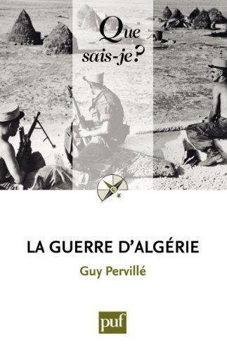 La guerre d'Algérie: « Que sais-je ? » n° 3765