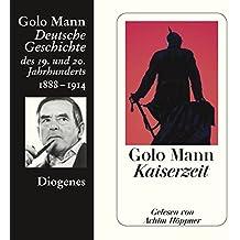 Kaiserzeit. Deutsche Geschichte des 19. und 20. Jahrhunderts (Teil 4)