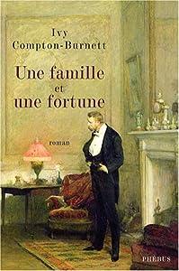 """Afficher """"Une famille et une fortune"""""""