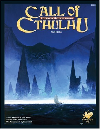 Call of Cthulhu: Horror Roleplaying in the Worlds of H. P. Lovecraft, 6th Edition by Sandy Petersen, Lynn Willis (2005) Paperback