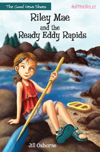 Riley Mae and the Ready Eddy Rapids (Faithgirlz / The Good News Shoes Book 2) (English Edition)
