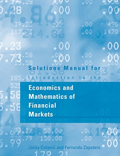 Solutions Manual for Introduction to the Economics and Mathematics of Financial Markets: Student Manual