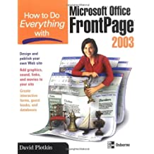How to Do Everything with Microsoft Office FrontPage 2003 by David Plotkin (1-Oct-2003) Paperback